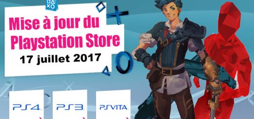 Playstation Store mise à jour du 17 juillet 2017