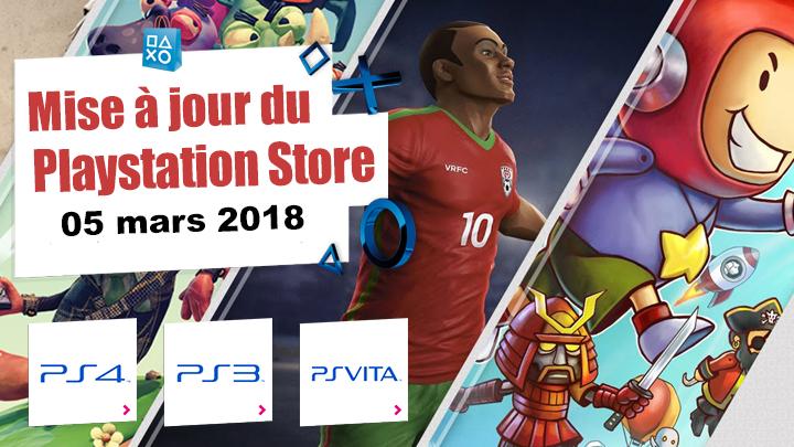 Playstation Store mise à jour du 05 mars 2018