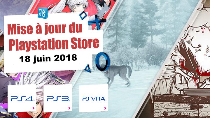 Playstation Store mise à jour du 18 juin 2018