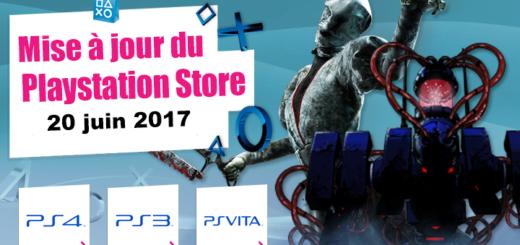 Playstation Store mise à jour du 20 juin 2017